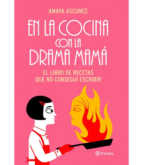 cocina-drama-mama-recetas-amaya-ascunce
