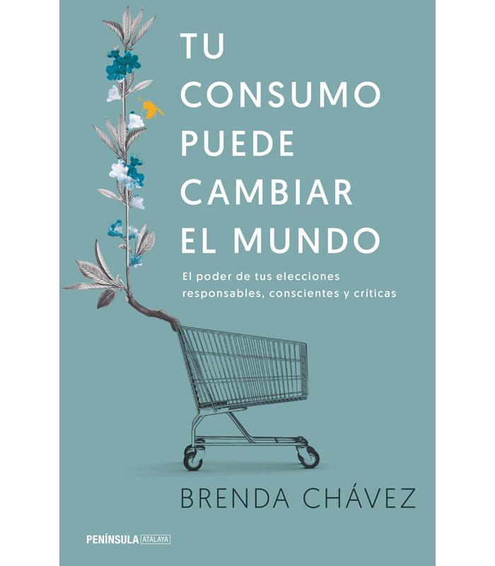 Tu Consumo Puede Cambiar El Mundo Brenda Chavez