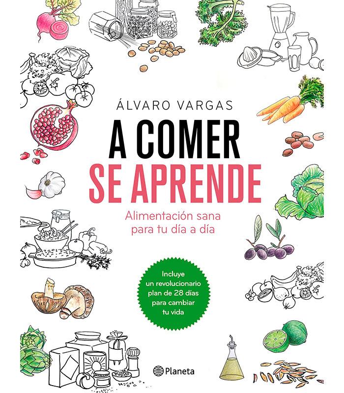 A Comer Se Aprende Alvaro Vargas