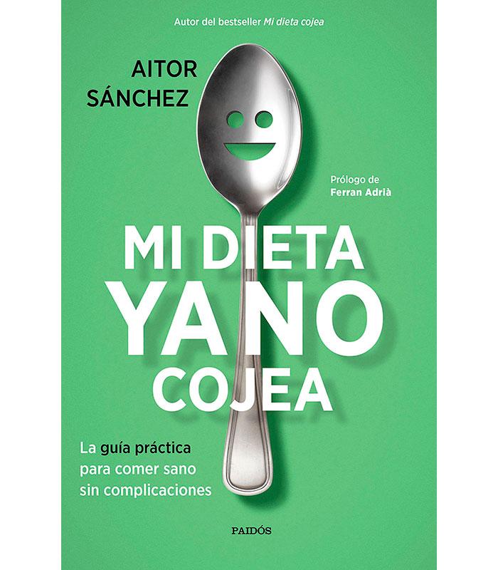 Mi Dieta Ya No Cojea Aitor Sanchez